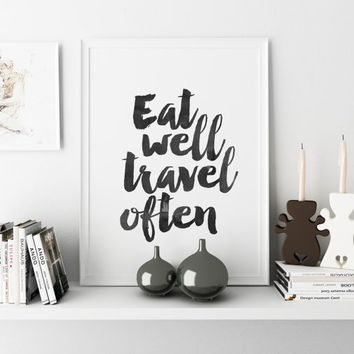 Inspirational Quote Eat Well Travel Often Travel Wall Art Print Printable Wall Art Travel quote Typography Print ModernTypography Poster Art