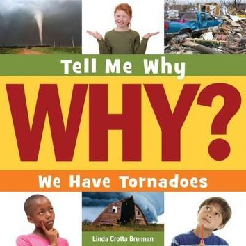 We Have Tornadoes (Tell Me Why)