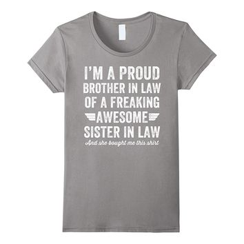 Proud Brother in Law of Awesome Sister in Law - Family Shirt