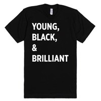 Young, Black and Brilliant-Unisex Black T-Shirt