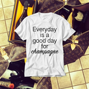 Free Shipping! Champagne! Everyday is a Good Day for Champagne White Fashionable T-shirt