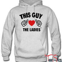 The GUY love The Ladies hoodie