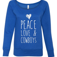 Peace Love And COWBOYS Bella Brand Ladies Wide Neck Fashion Sweatshirt Ladies Fashion Graphic COWBOYS Love Sweatshirt 7501