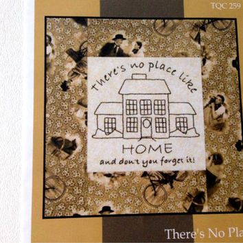 Stitchery Pillow Pattern, There's no place like home!  Embroidery, Applique, Quilt