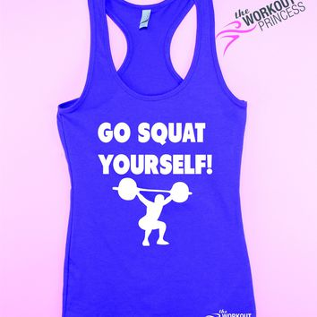 Go Squat Yourself ! Funny gym tank top.