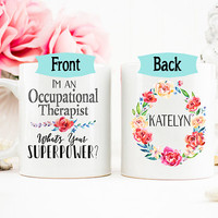 Occupational Therapy gift Mug, Occupational Therapy Mug, Personalized OT Cup, Assistant, Graduation Gift, Superpower Mug, Work Mug, AAA_001F