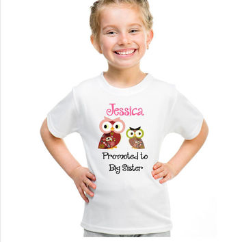 """Big sister  shirt  short sleeves  """"Promoted to Big sister"""" with your child's name, owls, kids clothes"""