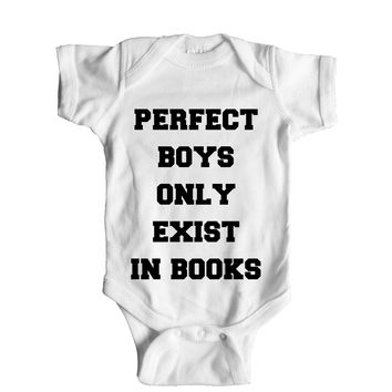 Perfect Boys Only Exist In Books Baby Onesuit