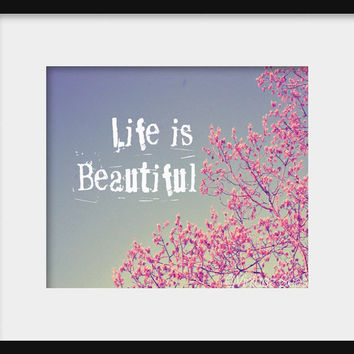 """Vintage Inspired Blossom Photograph,8x10 Typography Print, """"Life is Beautiful"""" Inspiring & Encouraging Wall Art"""