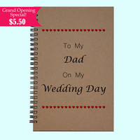 To My Dad On My Wedding Day - Journal, Book, Custom Journal, Sketchbook, Scrapbook, Extra-Heavyweight Covers