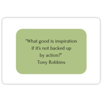"""""""What good is inspiration if it's not backed up by action?"""" Tony Robbins by IdeasForArtists"""