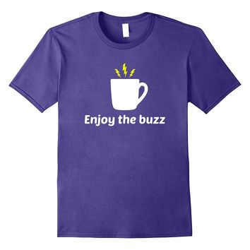 Enjoy the Buzz Cup of Coffee Lover Mug and Lightning Bolts T