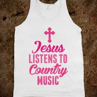 JESUS LISTENS TO COUNTRY MUSIC
