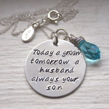 Today a Groom Tomorrow a Husband Always Your Son Hand Stamped Necklace