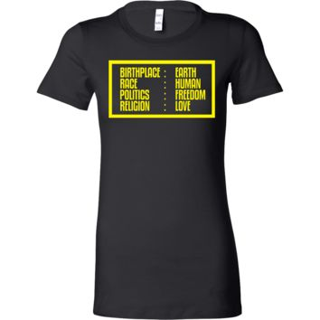 My Birth Place Is Earth Human Rights Freedom Bella Shirt