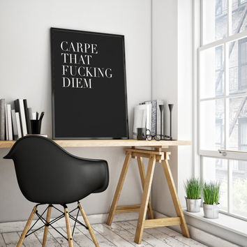 PRINTABLE Art,CARPE DIEM,Inspirational Quote,Black And White,Motivational Quote,Home Decor,Funny Print,Dorm Room Decor,Typography Poster