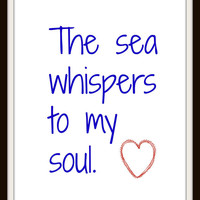 The Sea Whispers to My Soul Fine Art Print Wall Hanging 8X10