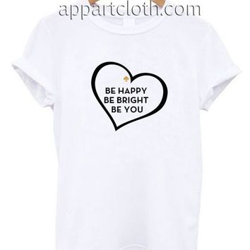 Be Happy Be Bright Be You Kate Spade Funny Shirts