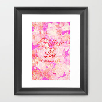 FOLLOW THE WAY OF LOVE Pretty Pink Floral Christian Corinthians Bible Verse Typography Abstract Art Framed Art Print by The Faithful Canvas