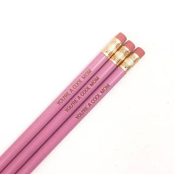 you're a cool mom pencils in lavender. multiple quantities available! Mother's day gift