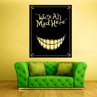 Wall Decal Vinyl Sticker Decor Art We're all mad here poster Alice Cat (z1133)