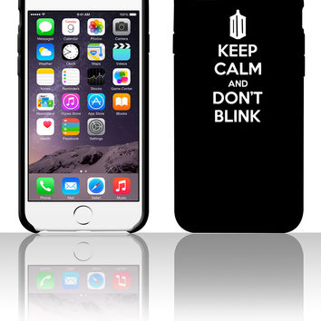Keep Calm And Don't Blink 5 5s 6 6plus phone cases
