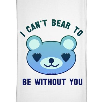 I Can't Bear to be Without You Blue Flour Sack Dish Towels by TooLoud