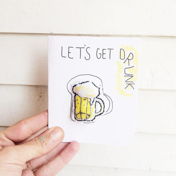 Thinking Of You Cards - Lets Get Drunk card with toy brooch