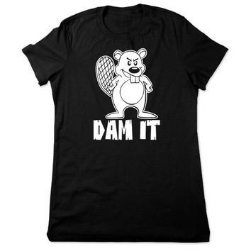 Funny T Shirt, Funny Beaver T Shirt, Dam It Beaver Tshirt, Geeky T Shirt, Funny Tshirt, Geek T Shirt, Funny Tee, Ladies Womens Plus Size