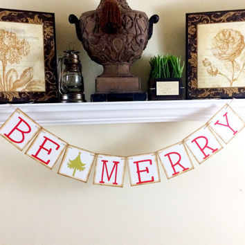 Be Merry Banner, Christmas Banner, Christmas Decoration, Christmas Photo Prop, Holiday Photos