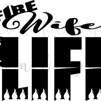 Wife Fire Life Vinyl Graphic Decal