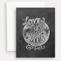 Love You To The Moon & Back  - A2 Note Card