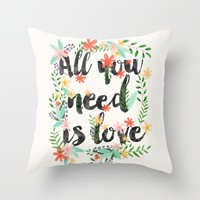 ALL YOU NEED IS LOVE Throw Pillow by Mia Charro