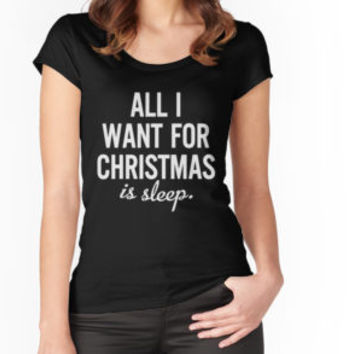 'All I Want For Christmas Is Sleep Funny T-Shirt' T-Shirt by tonghua