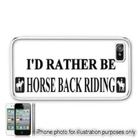 I'd Rather Be Horse Back Riding Apple Iphone 4 4s Case Cover White