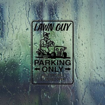 Lawn Guy Parking Only Sign Vinyl Outdoor Decal (Permanent Sticker)