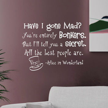 Alice In Wonderland Wall Decals Quotes Have I Gone Mad Vinyl Wall Sticker Art Bedroom Dorm Home Decor Q031