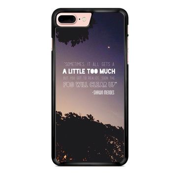 Shawn Mendes Quote iPhone 7 Plus Case