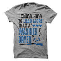 I Know How To Load More Than A Washer And Dryer Gun Shirt Redneck Dancing Cowboy  Cowgirl Country GIrl Womens Ladies Girls T-Shirt Tee