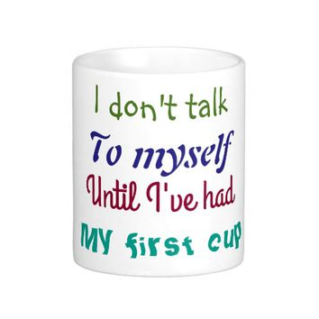 Mug for People Who Talk to Themselves