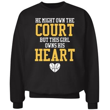 Own Court But I Own His Heart Basketball Girlfriend sweatshirt you can personalize!