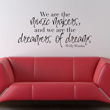 Willy Wonka Art Wall Decals Wall Stickers Vinyl Decal Quote - We are the music makers and  we are the dreamers of dreams