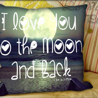 I Love You too The Moon And Back - Pillow Cover and Pillow Case.