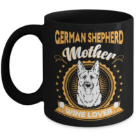 German Shepherd Mother Wine Lover Dog Mug