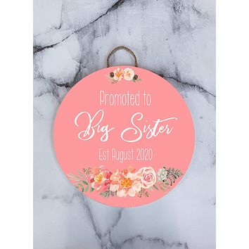 Promoted Big Sister Big Brother Pink Floral Baby Announcement Name Sign