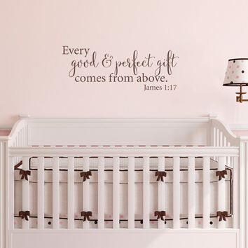 Every Good & Perfect Gift Nursery Wall Decal - Comes from Above - Crib Wall Art - Bible Quote - Medium