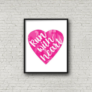 Run With Heart, Running Quote, Quote Print, Watercolor Print, Heart Wall Art, Motivational Quote, Positive Quote, Inspirational Wall Art