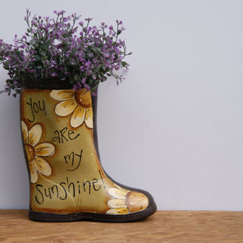 Rain Boot Garden Decor Planter Hand Painted Country Home Decor Daisy Boot Planter Spring Decor You Are My Sunshine Cottage Chic Decor