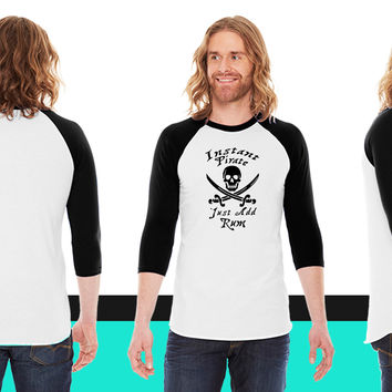 Instant pirate just add rum American Apparel Unisex 3/4 Sleeve T-Shirt