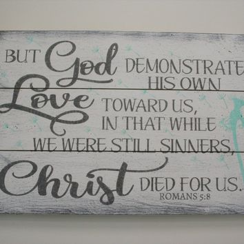 But God Demonstrates His Own Love Toward Us Wood Pallet Sign Christian Wall Decor